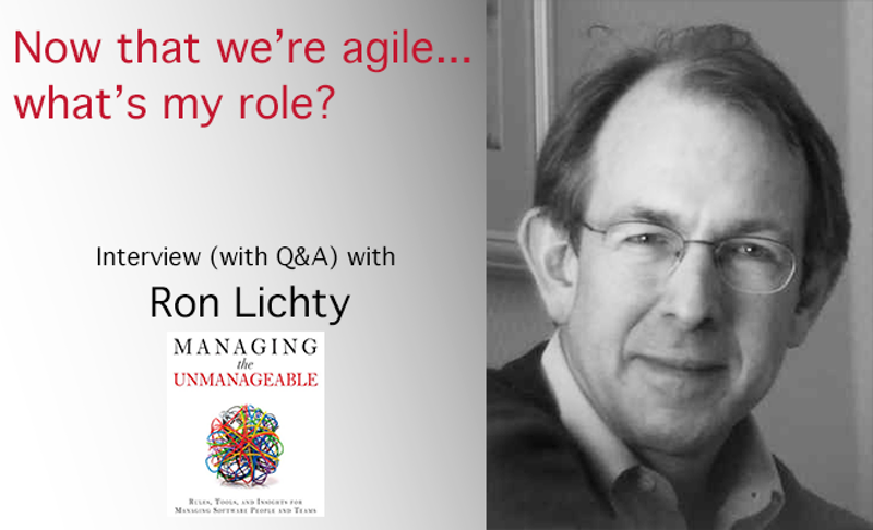Ron is chatting live, online, Fri, April 13 with software management coach Marcus Blankenship on the topic: Now that we're agile, what's my role?